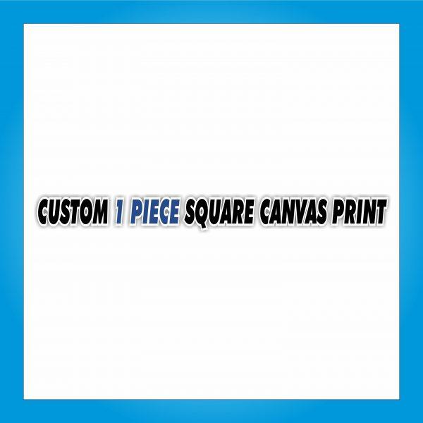 Custom Canvas Print - 1 Piece Square
